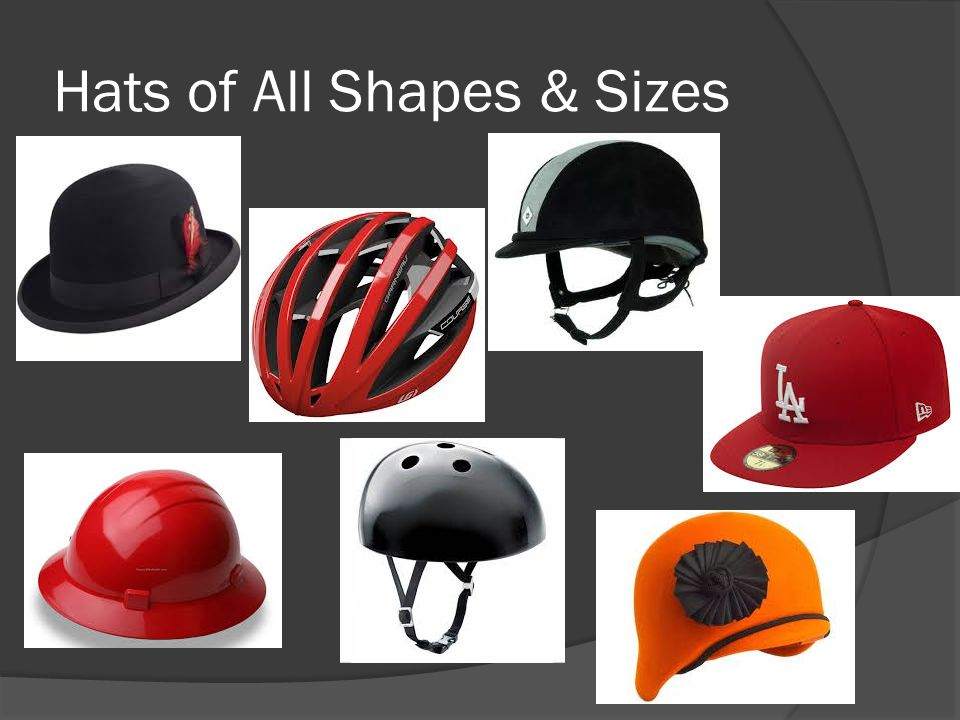 Hats of All Shapes & Sizes