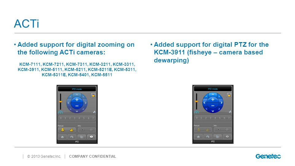 ACTi Added support for digital zooming on the following ACTi cameras:
