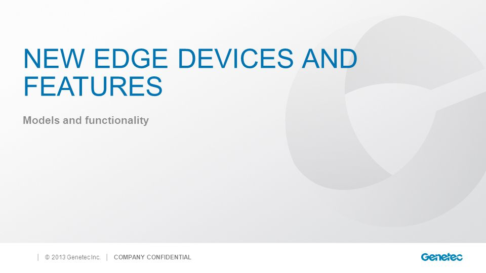 New edge devices and Features