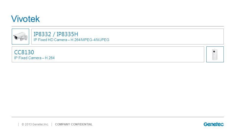 Vivotek IP8332 / IP8335H. IP Fixed HD Camera – H.264/MPEG-4/MJPEG. CC8130. IP Fixed Camera – H.264.