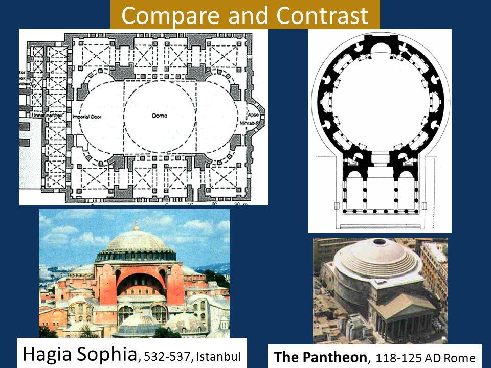 Compare and Contrast Hagia Sophia, 532-537, Istanbul