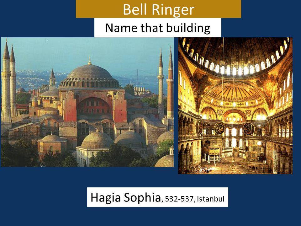 Bell Ringer Name that building Hagia Sophia, 532-537, Istanbul