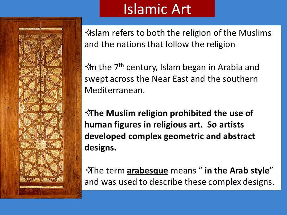 Islamic Art Islam refers to both the religion of the Muslims and the nations that follow the religion.
