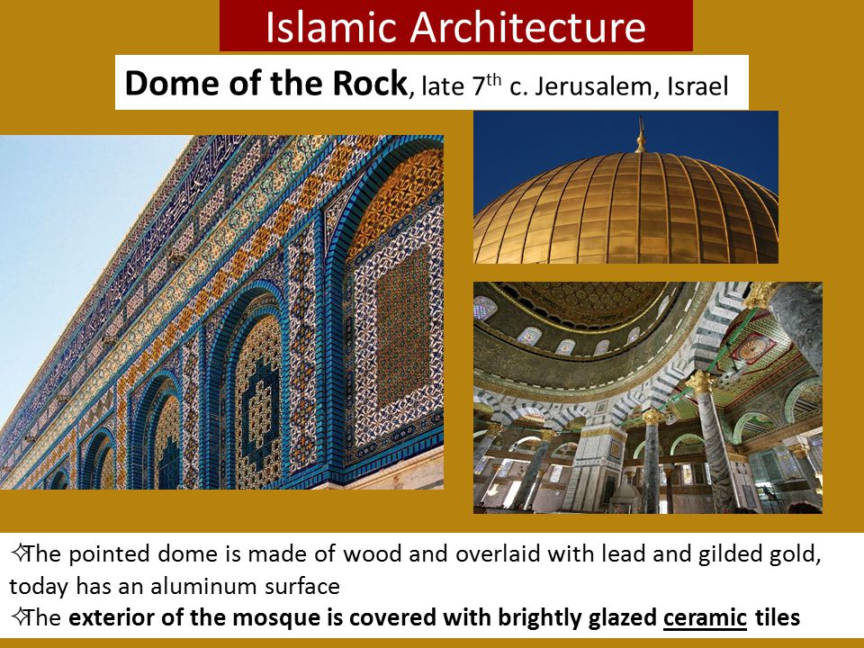 Islamic Architecture Dome of the Rock, late 7th c. Jerusalem, Israel