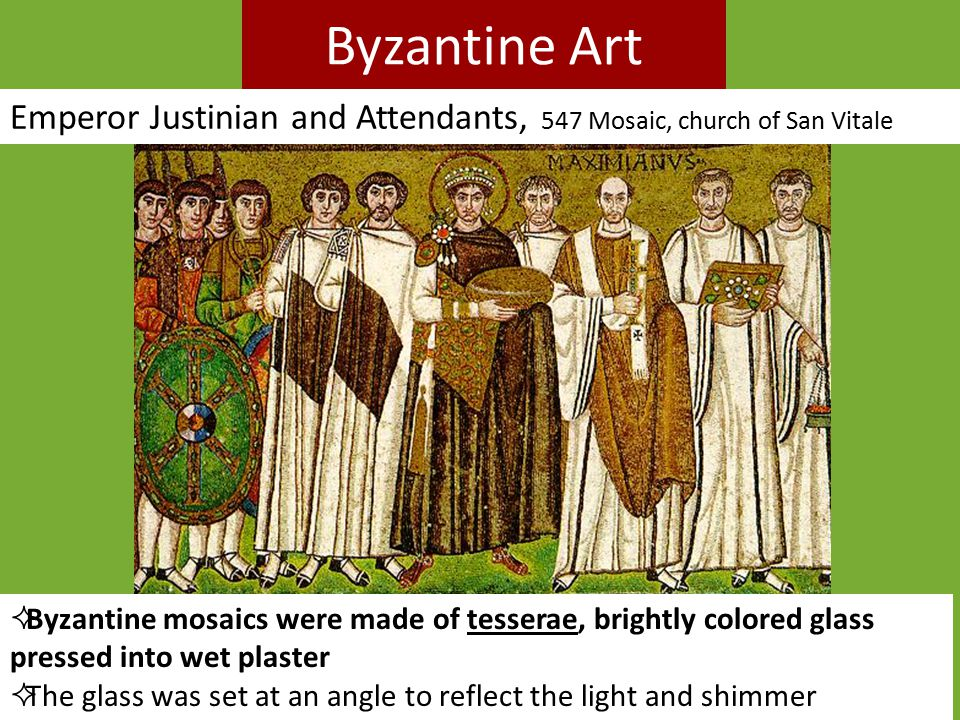 Byzantine Art Emperor Justinian and Attendants, 547 Mosaic, church of San Vitale.