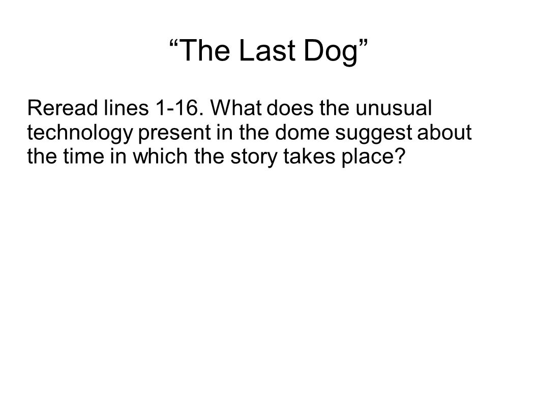 The Last Dog Reread lines 1-16.