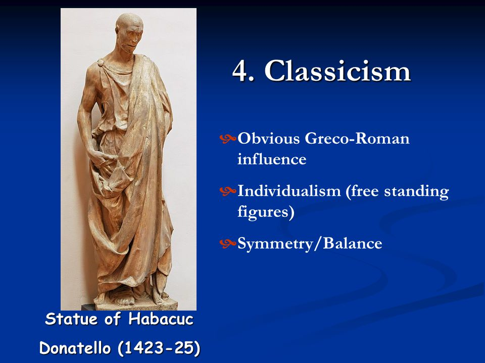 4. Classicism Obvious Greco-Roman influence