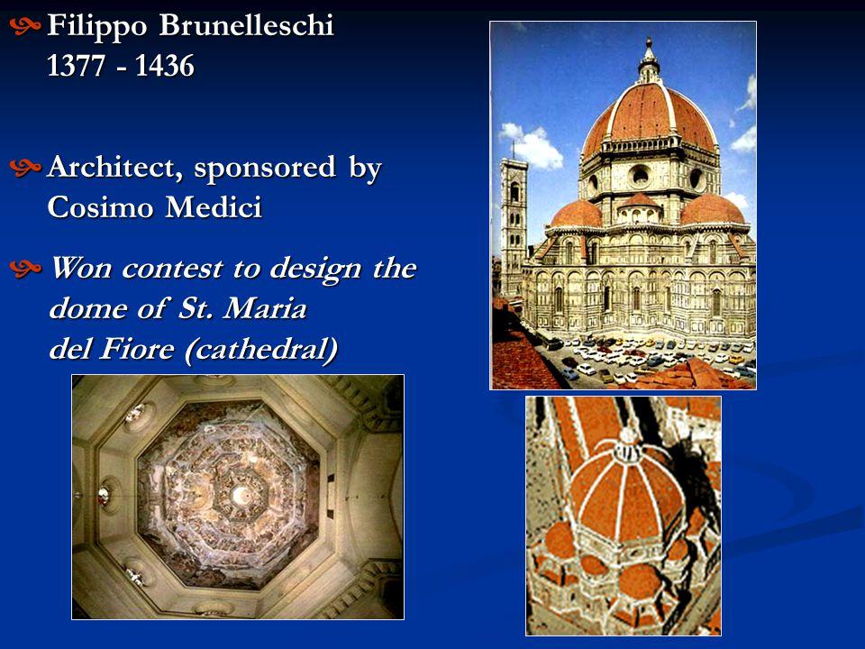 Filippo Brunelleschi 1377 - 1436