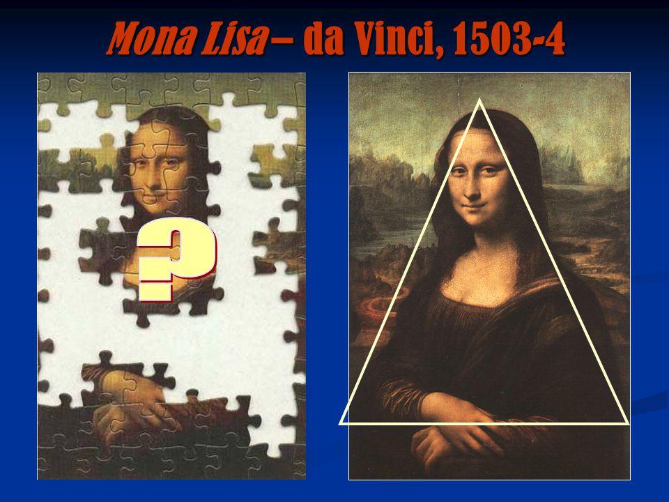 Mona Lisa – da Vinci, 1503-4