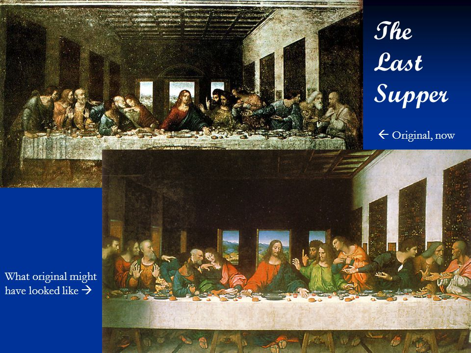 The Last Supper  Original, now What original might have looked like 