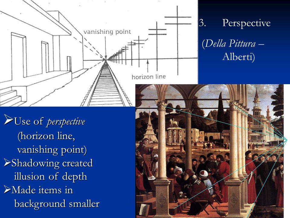 Use of perspective Perspective (Della Pittura – Alberti)