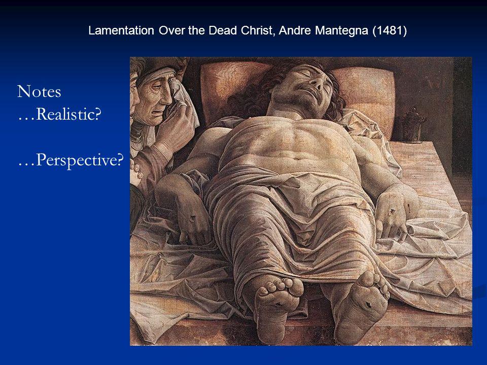 Lamentation Over the Dead Christ, Andre Mantegna (1481)