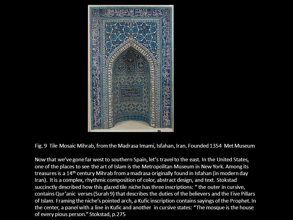 Fig. 9 Tile Mosaic Mihrab, from the Madrasa Imami, Isfahan, Iran