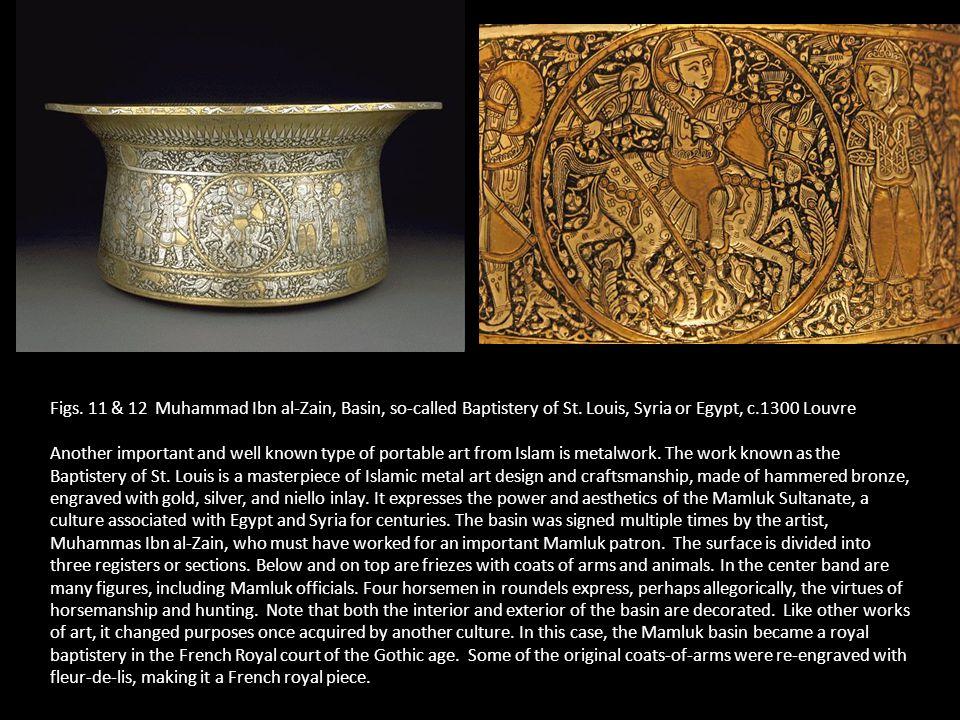 Figs. 11 & 12 Muhammad Ibn al-Zain, Basin, so-called Baptistery of St