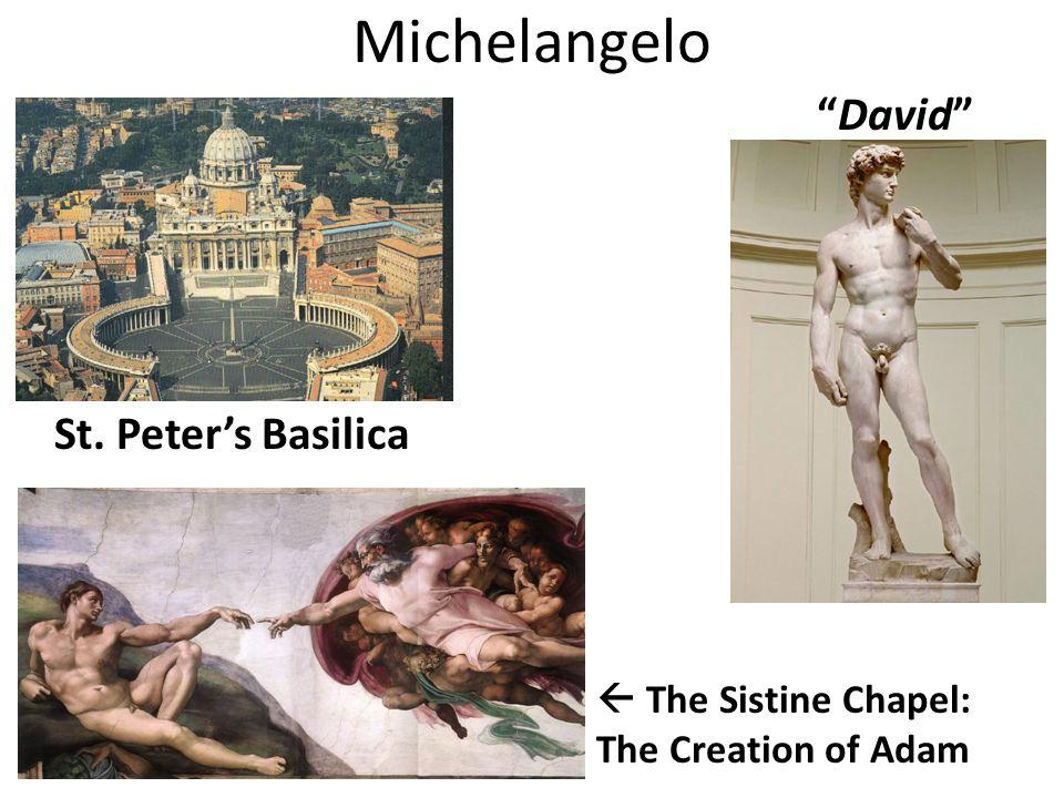 Michelangelo David St. Peter's Basilica  The Sistine Chapel: