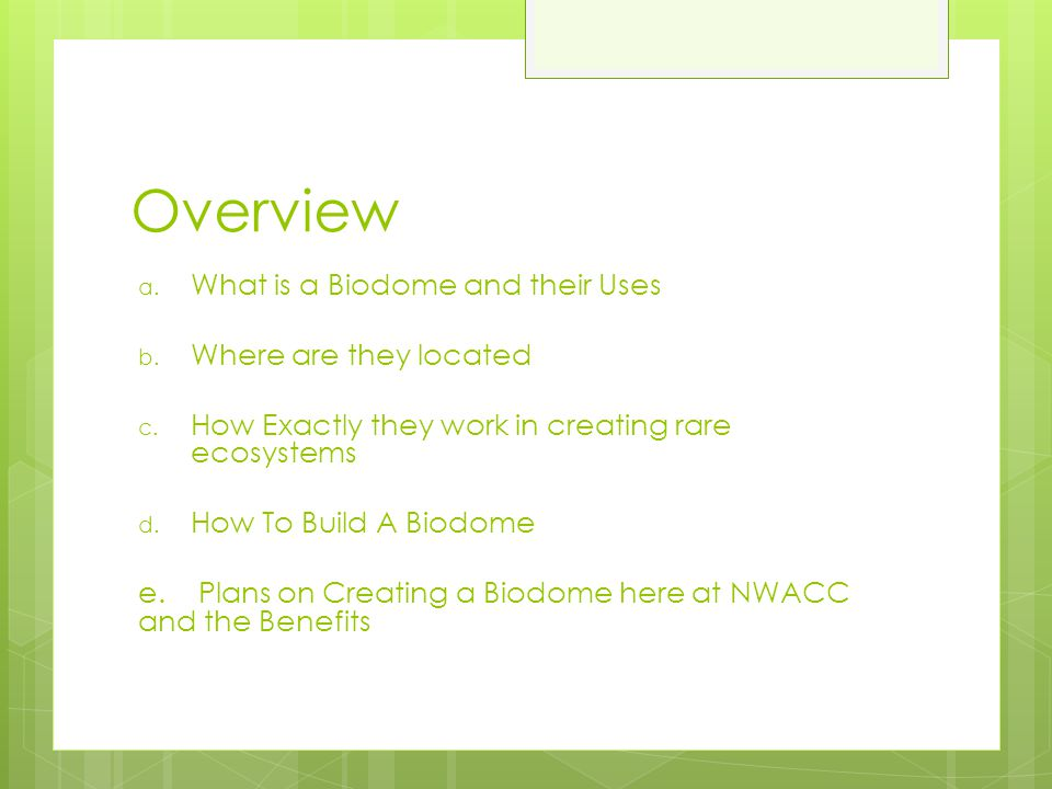 Overview What is a Biodome and their Uses Where are they located