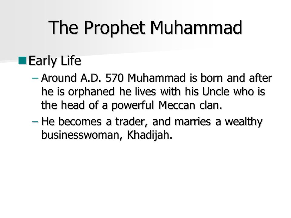 early life of a prophet The life of prophet muhammad, the messenger of allah, the prophet of islam learn about him and details about his life - seerah.
