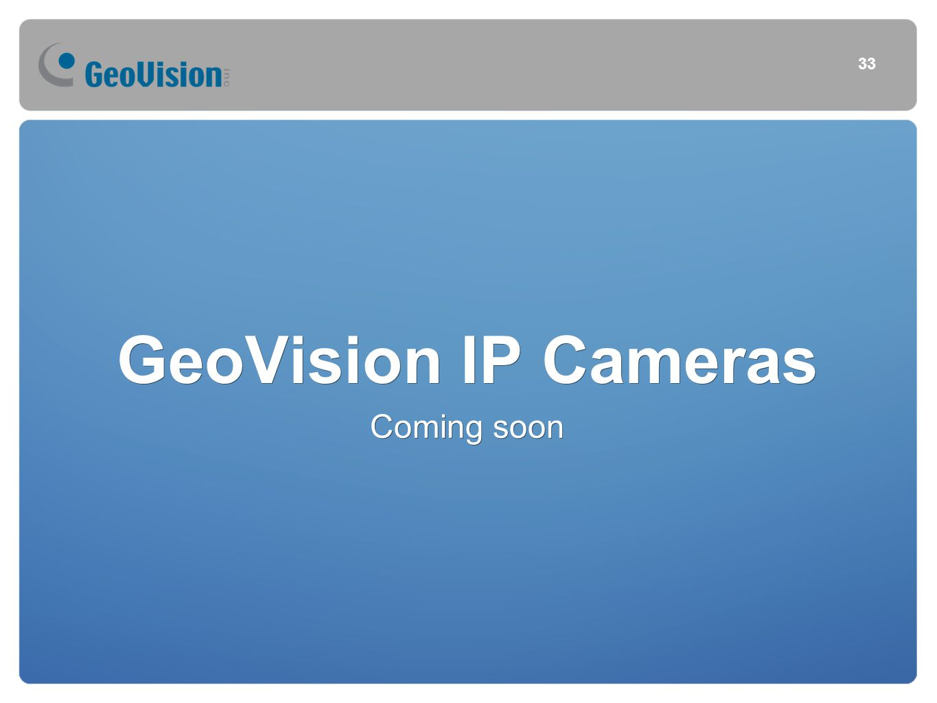 33 GeoVision IP Cameras Coming soon