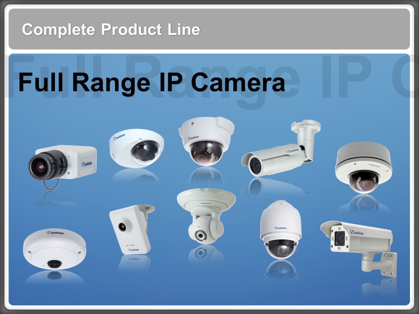 Complete Product Line Full Range IP Cam Full Range IP Camera