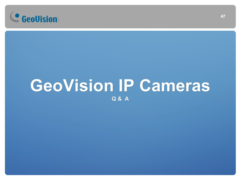 GeoVision IP Cameras Q & A