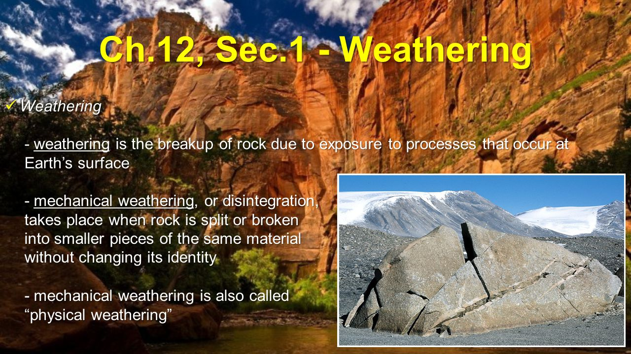 Ch.12, Sec.1 - Weathering Weathering