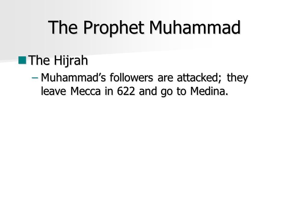The Prophet Muhammad The Hijrah