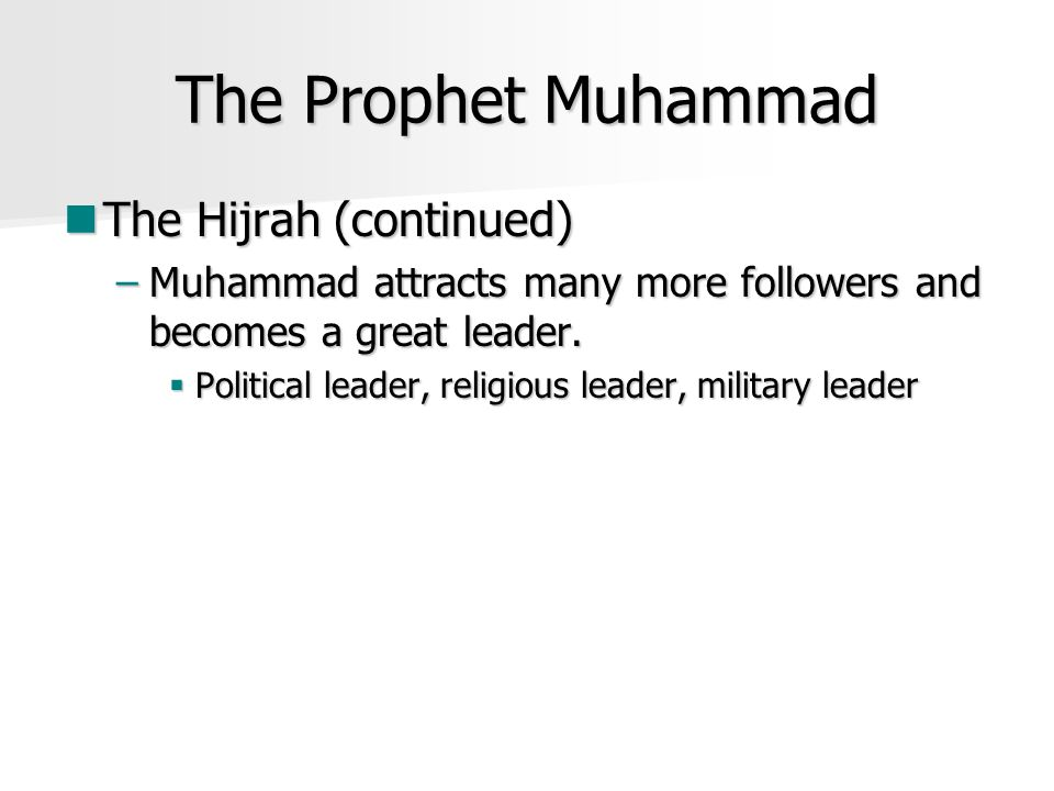 The Prophet Muhammad The Hijrah (continued)
