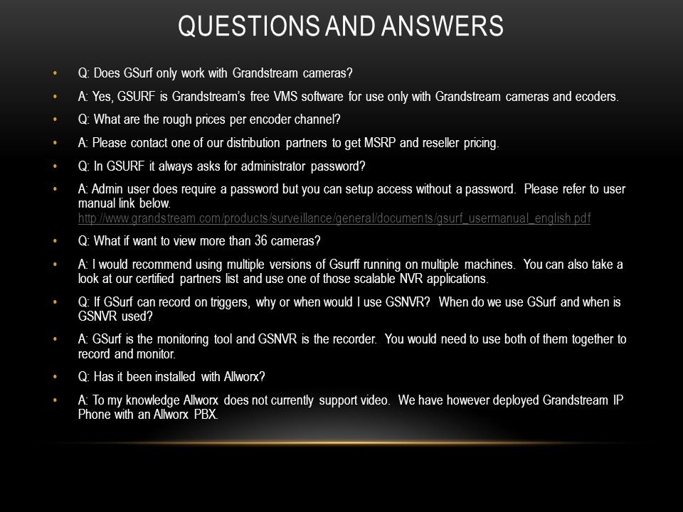 Questions And Answers Q: Does GSurf only work with Grandstream cameras