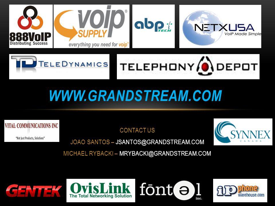 www.grandstream.com CONTACT US JOAO SANTOS – JSANTOS@GRANDSTREAM.COM
