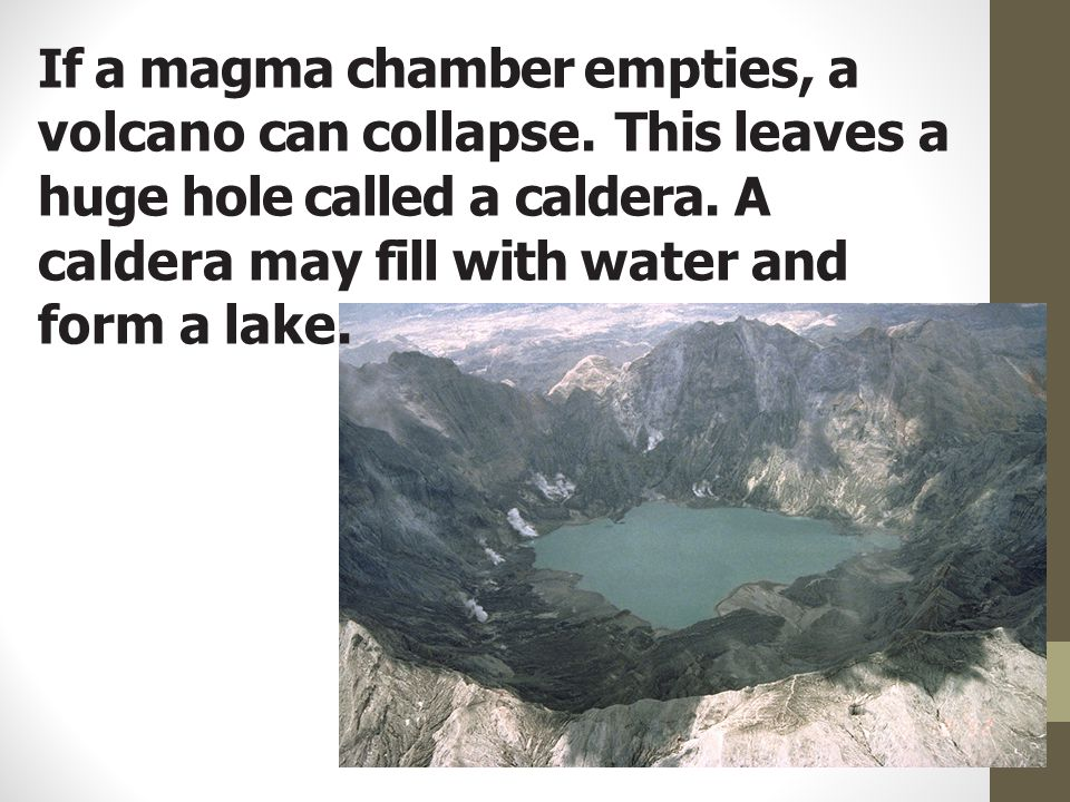 If a magma chamber empties, a volcano can collapse