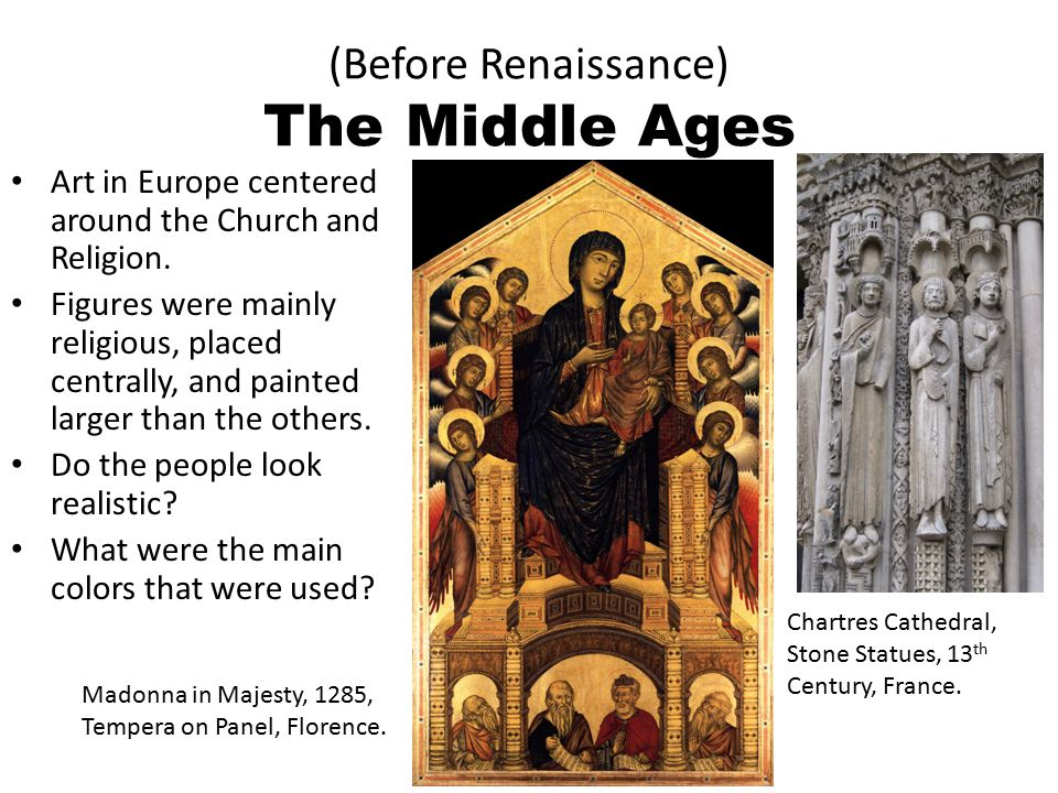 (Before Renaissance) The Middle Ages