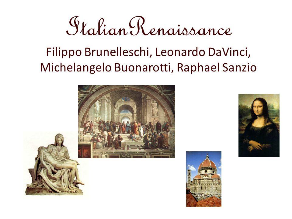 ItalianRenaissance Filippo Brunelleschi, Leonardo DaVinci,