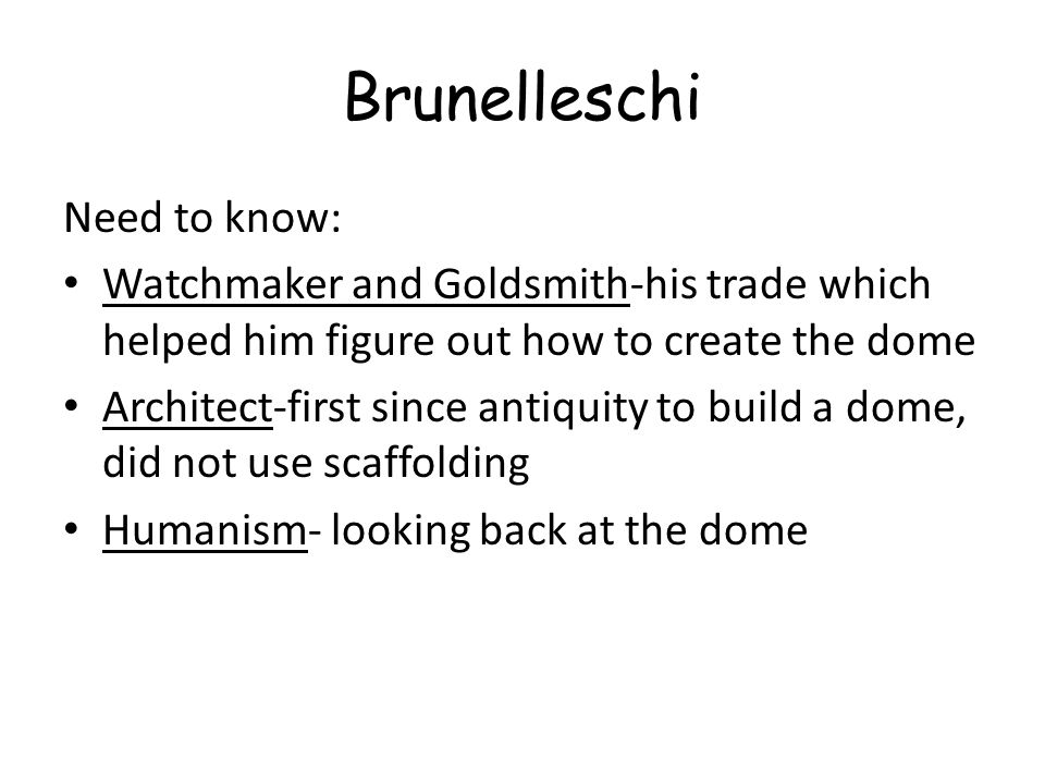 Brunelleschi Need to know: