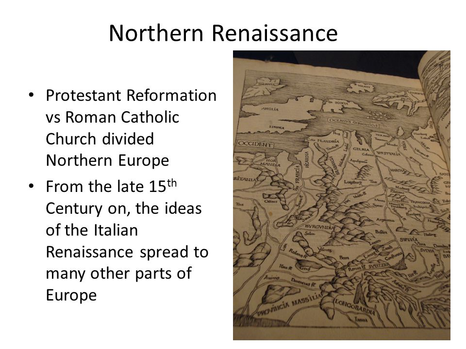 Northern Renaissance Protestant Reformation vs Roman Catholic Church divided Northern Europe.