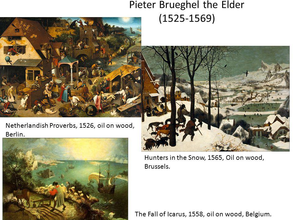 Pieter Brueghel the Elder (1525-1569)