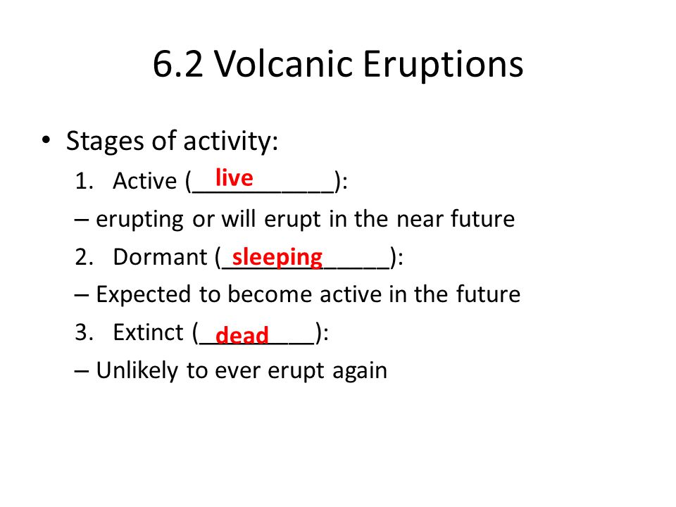 6.2 Volcanic Eruptions Stages of activity: Active (___________):