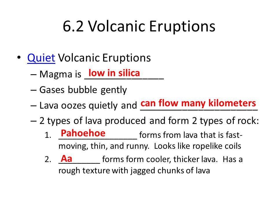 6.2 Volcanic Eruptions Quiet Volcanic Eruptions