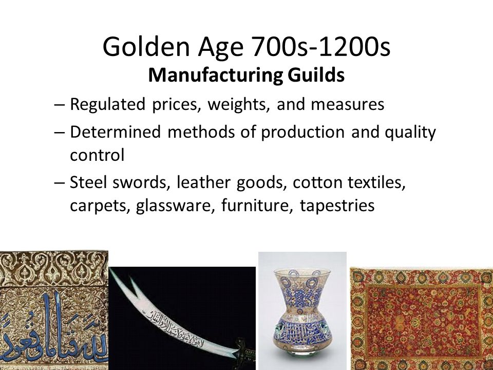 Golden Age 700s-1200s Manufacturing Guilds
