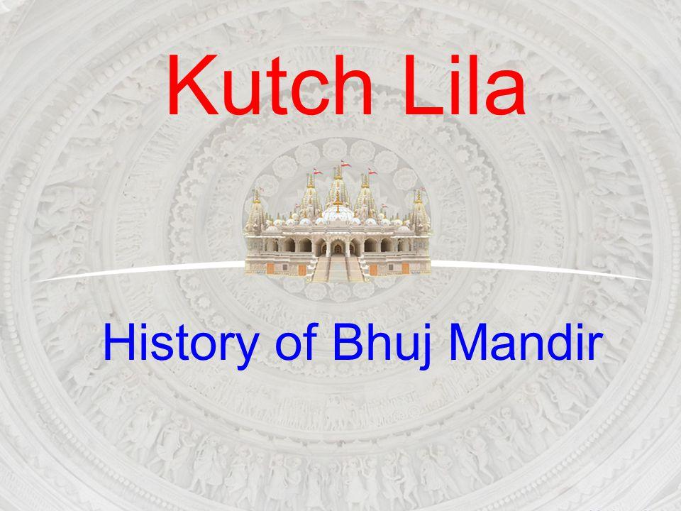 Kutch Lila History of Bhuj Mandir