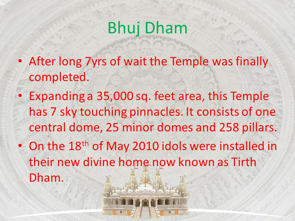 Bhuj Dham After long 7yrs of wait the Temple was finally completed.