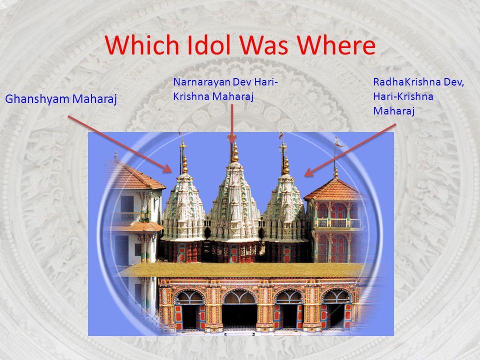 Which Idol Was Where Ghanshyam Maharaj