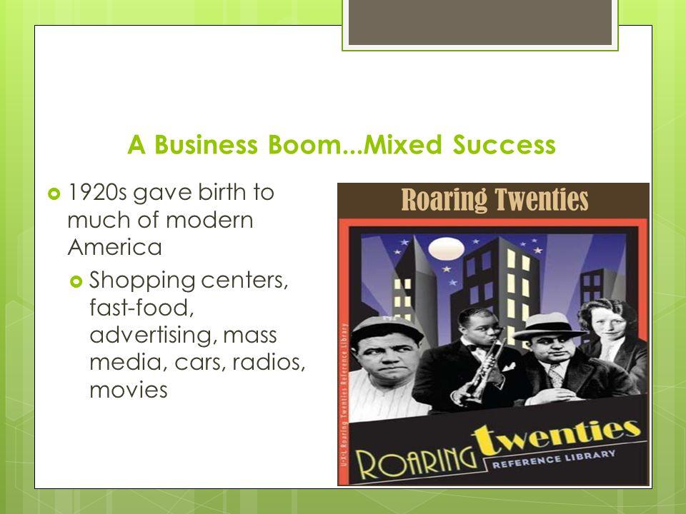 A Business Boom...Mixed Success