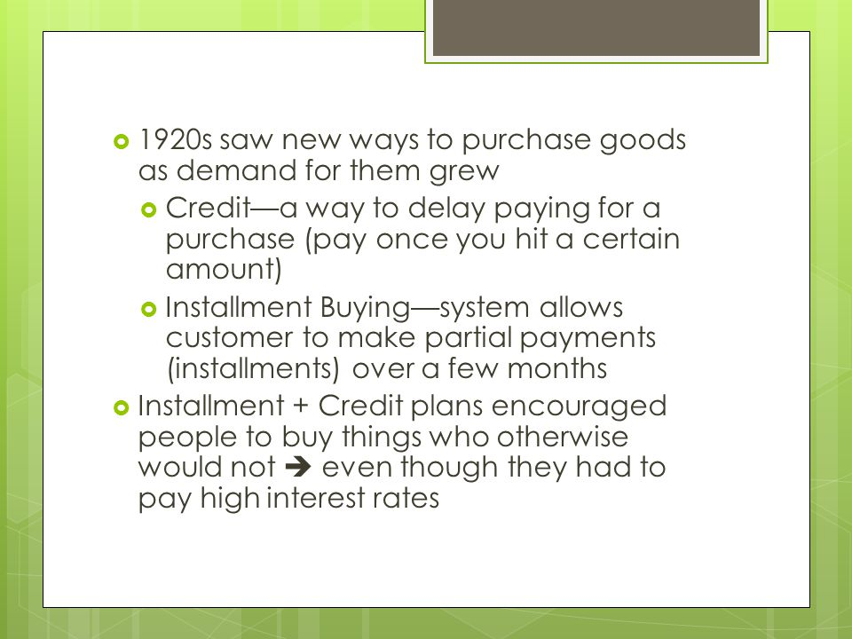 1920s saw new ways to purchase goods as demand for them grew