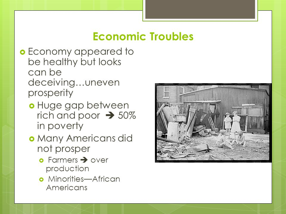 Economic Troubles Economy appeared to be healthy but looks can be deceiving…uneven prosperity. Huge gap between rich and poor  50% in poverty.