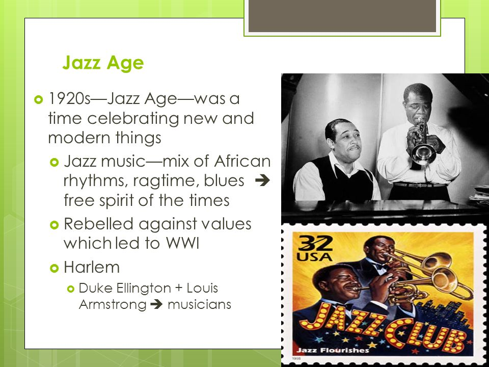 Jazz Age 1920s—Jazz Age—was a time celebrating new and modern things