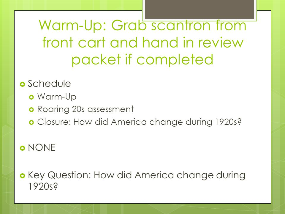 Warm-Up: Grab scantron from front cart and hand in review packet if completed
