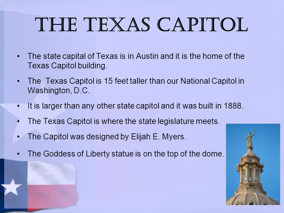 The Texas Capitol The state capital of Texas is in Austin and it is the home of the Texas Capitol building.