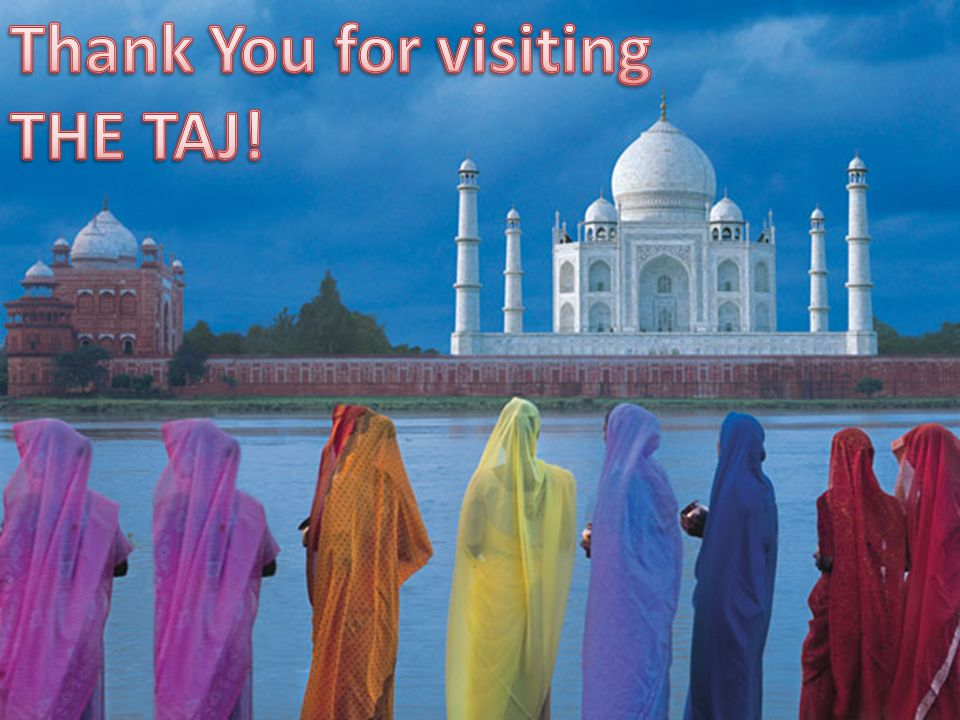 Thank You for visiting THE TAJ!