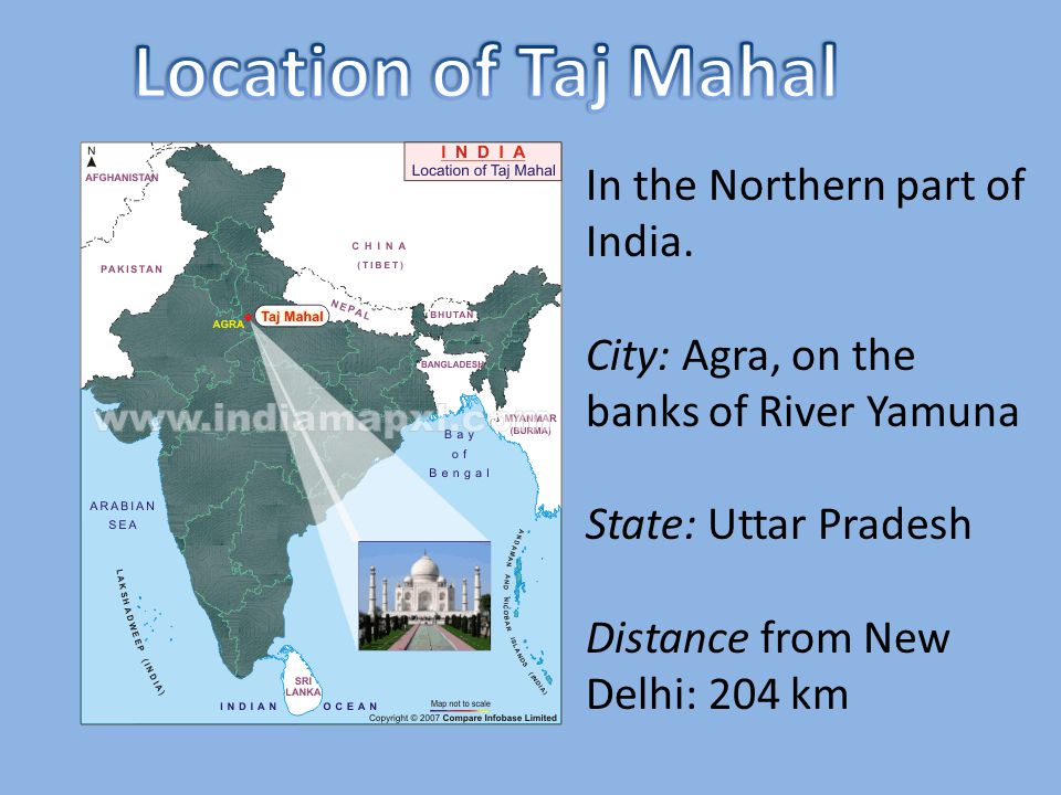 Location of Taj Mahal In the Northern part of India.