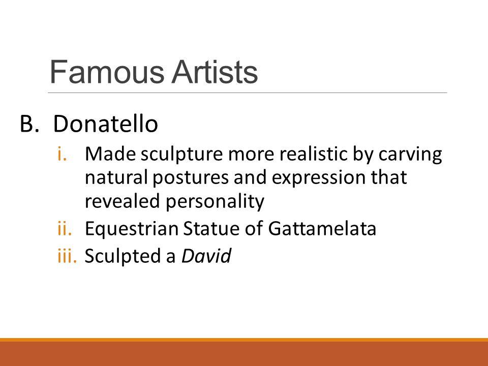 Famous Artists B. Donatello